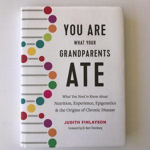 You Are What Your Grandparents Ate -Hardcover Book